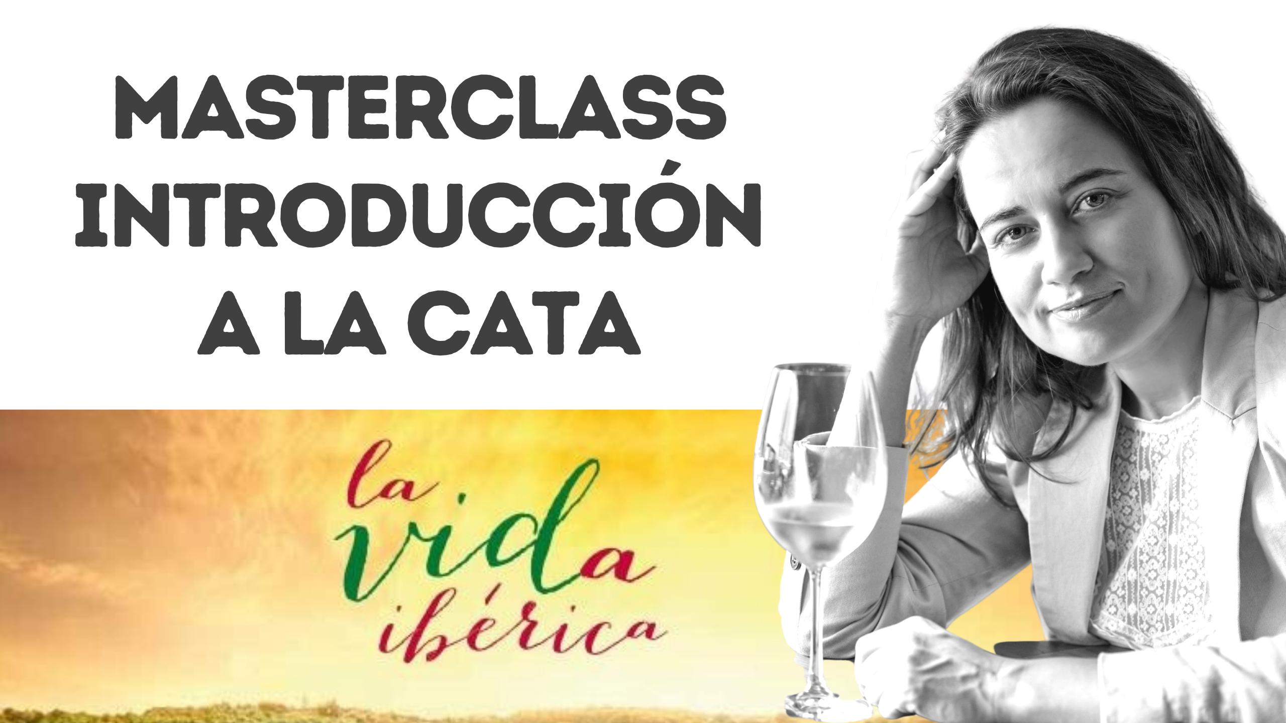 ¡Bienvenida y MasterClass de Introducción a la Cata! Formación Online La Vida Ibérica